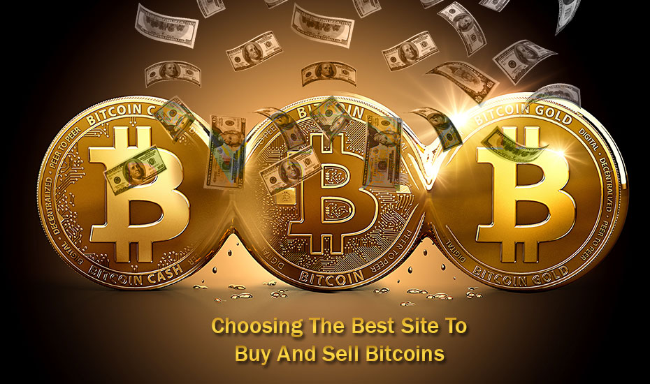 Choosing the Best Site to Buy and Sell Bitcoins