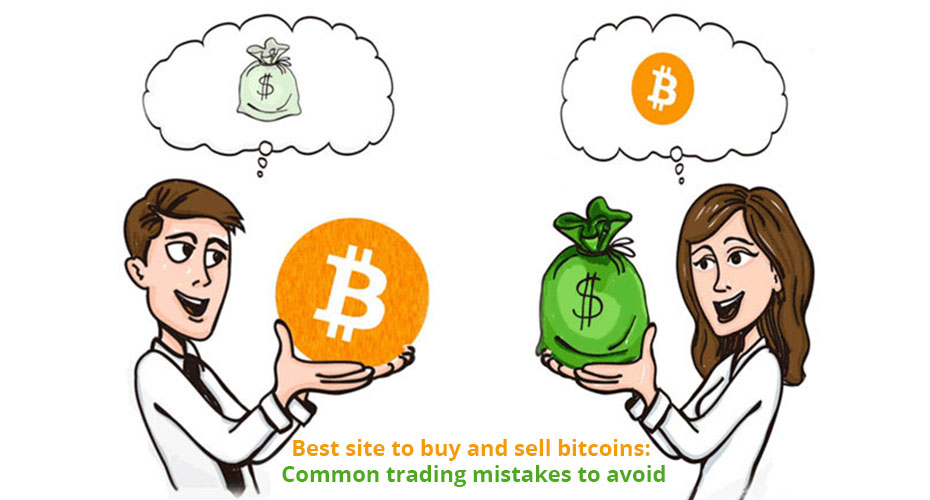 Best Site to Buy and Sell bitcoins: Common Trading Mistakes to Avoid