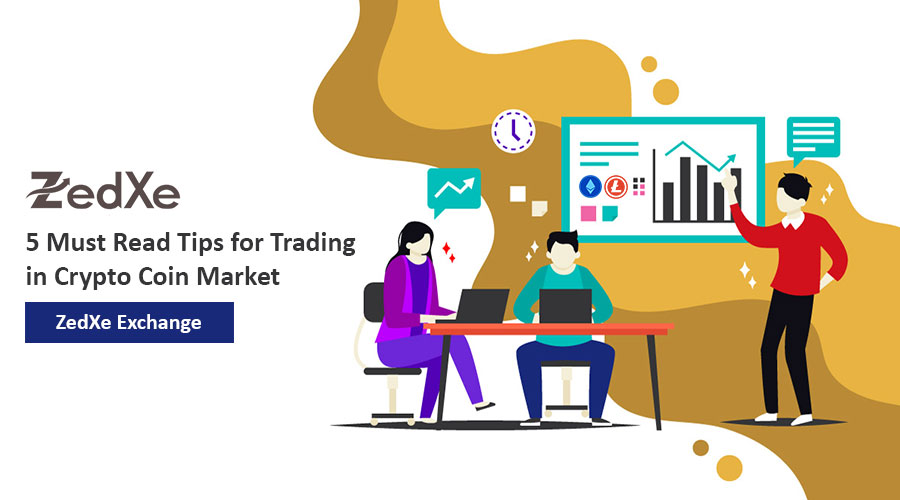 5 Must Read Tips for Trading in Cryptocoin Market: ZedXe Exchange