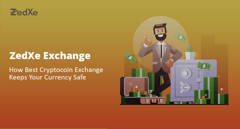 ZedXe Exchange: How Best Crypto Coin Exchange Keeps Your Currency Safe