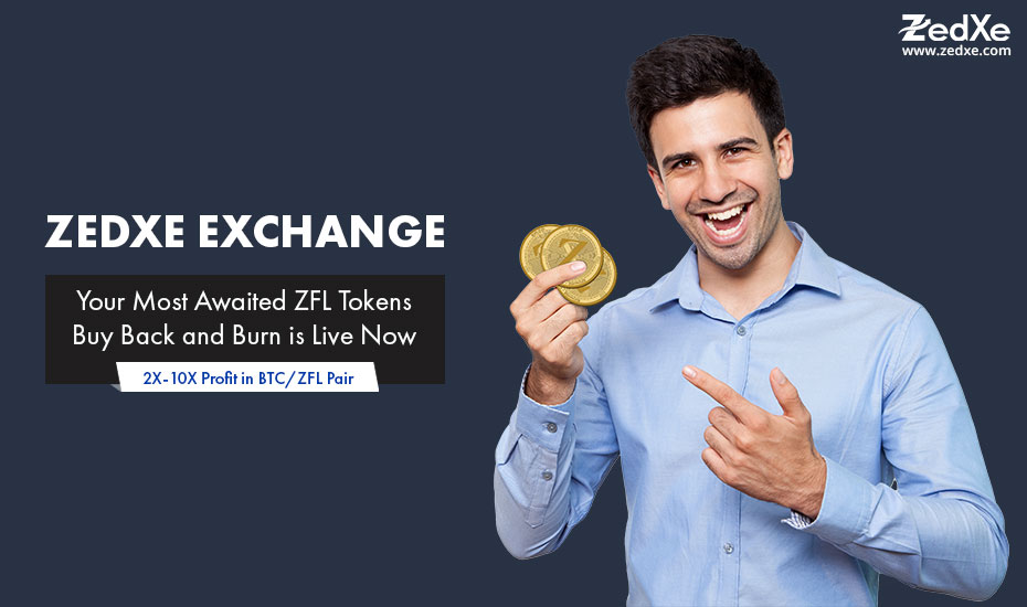 ZedXe.com Exchange – Your Most Awaited ZFL Tokens Buy Back and Burn is Live Now
